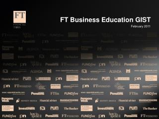 FT Business Education GIST February 2011