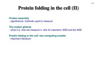 Protein folding in the cell (II)