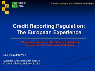 Credit Reporting Regulation: The European Experience