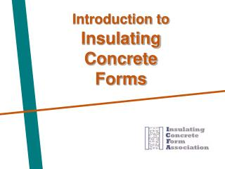 Introduction to  Insulating Concrete Forms