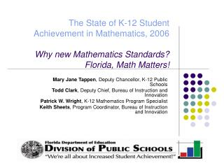 The State of K-12 Student Achievement in Mathematics, 2006 Why new Mathematics Standards? Florida, Math Matters!