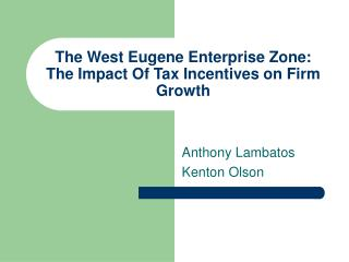 The West Eugene Enterprise Zone:  The Impact Of Tax Incentives on Firm Growth