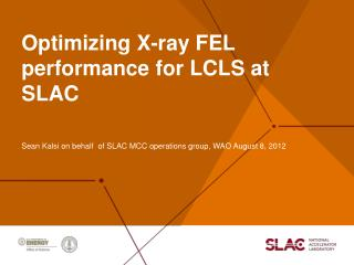 Optimizing X-ray FEL performance for LCLS at SLAC