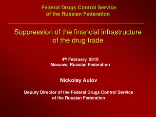 Suppression of the financial infrastructure  of the drug trade