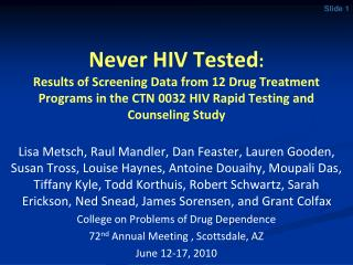 Never HIV Tested: Results of Screening Data from 12 Drug Treatment Programs in the CTN 0032 HIV Rapid Testing and Counse
