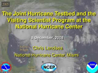 The Joint Hurricane Testbed and the Visiting Scientist Program at the National Hurricane Center