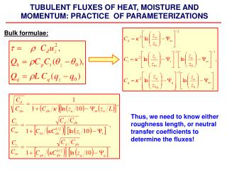 TUBULENT FLUXES OF HEAT, MOISTURE AND MOMENTUM: PRACTICE  OF PARAMETERIZATIONS