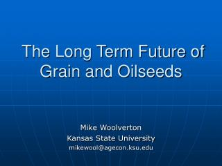 The Long Term Future of Grain and Oilseeds