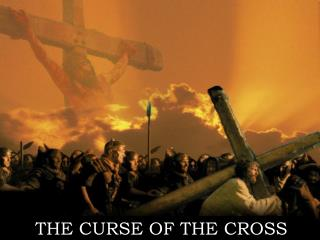 THE CURSE OF THE CROSS