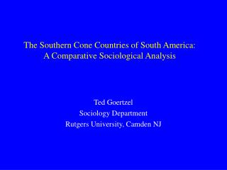 The Southern Cone Countries of South America: A Comparative Sociological Analysis