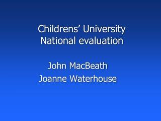 Childrens ' University National evaluation