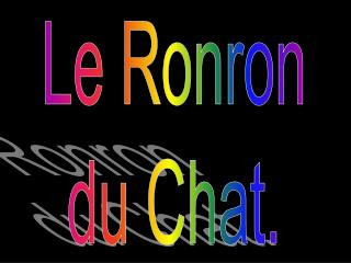 Le Ronron du Chat.
