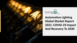 Automotive Lighting Market Industry Analysis By Key Players, Regions And Forecast To 2025
