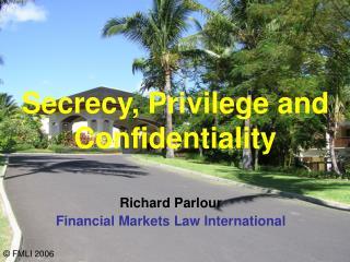 Secrecy, Privilege and Confidentiality