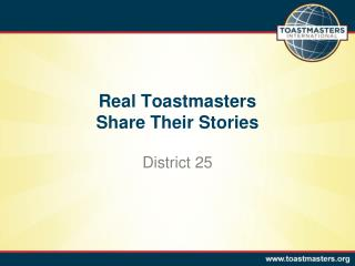 Real Toastmasters  Share Their Stories