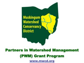 Partners in Watershed Management  PWM Grant Program mwcd