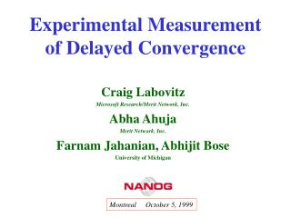 Experimental Measurement of Delayed Convergence