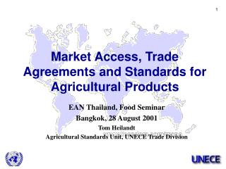 EAN  Thailand, Food Seminar Bangkok ,  28 August 2001 Tom Heilandt Agricultural Standards Unit, UNECE Trade Division