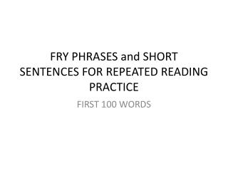 FRY PHRASES and SHORT SENTENCES FOR REPEATED READING PRACTICE