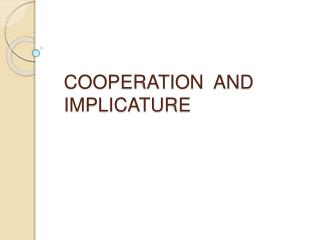 COOPERATION  AND IMPLICATURE