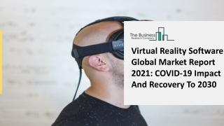 Virtual Reality Software Market Provides an In Depth Insight Analysis 2021