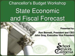 Chancellor's Budget Workshop State Economic and Fiscal Forecast