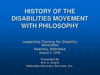HISTORY OF THE DISABILITIES MOVEMENT WITH PHILOSOPHY