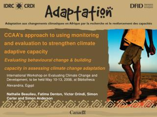 International Workshop on Evaluating Climate Change and Development, to be held May 10-13, 2008, at Bibliotheca Alexandr