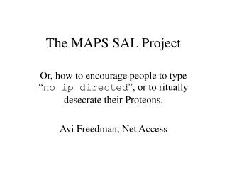 The MAPS SAL Project