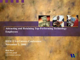 Attracting and Retaining Top-Performing Technology Employees  IEEE-USA Careers Conference  November 3, 2000 Rick Beal 41