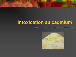 Intoxication au cadmium
