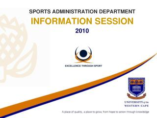 SPORTS ADMINISTRATION DEPARTMENT INFORMATION SESSION 2010