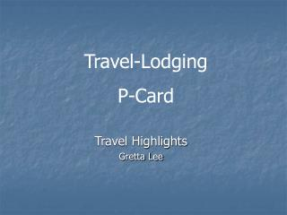 Travel Highlights Gretta Lee
