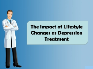 The impact of lifestyle changes as depression treatments