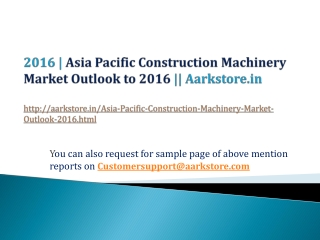Asia Pacific Construction Machinery Market Outlook to 2016