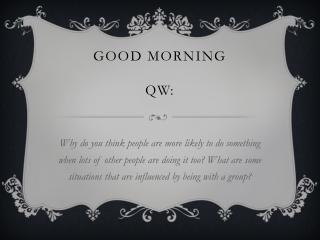 Good Morning QW: