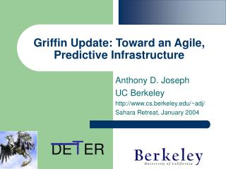 Griffin Update: Toward an Agile, Predictive Infrastructure