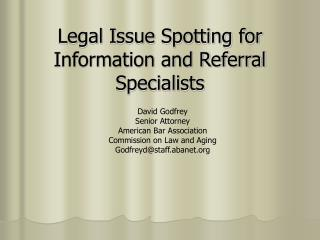 Legal Issue Spotting for  Information and Referral Specialists