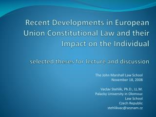 Recent Developments in European Union Constitutional Law and  their  Impact on the  Individual selected theses for lectu