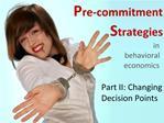Pre-commitment Strategies