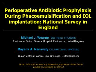 Perioperative Antibiotic Prophylaxis During Phacoemulsification and IOL implantation: National Survey in England