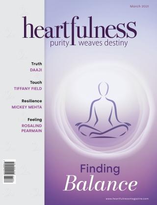 Heartfulness Magazine - March 2021 (Volume 6, Issue 3)