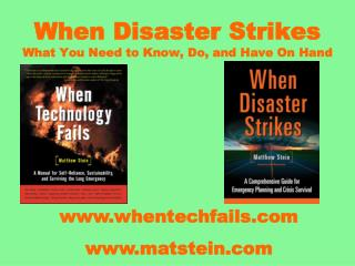 When Disaster Strikes What You Need to Know, Do, and Have On Hand