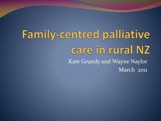 Family-centred palliative care in rural NZ