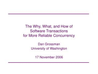 The Why, What, and How of  Software Transactions  for More Reliable Concurrency