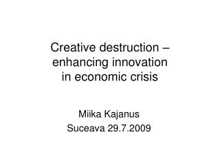 Creative destruction –  enhancing innovation in economic crisis