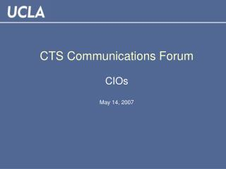 CTS Communications Forum CIOs May 14, 2007