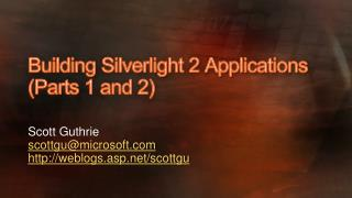 Building Silverlight 2 Applications (Parts 1 and 2)