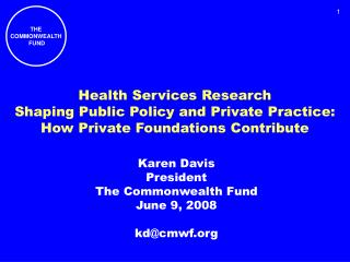 Health Services Research Shaping Public Policy and Private Practice: How Private Foundations Contribute
