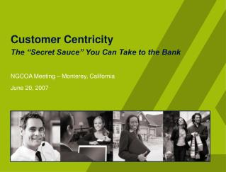 "Customer Centricity The ""Secret Sauce"" You Can Take to the Bank"